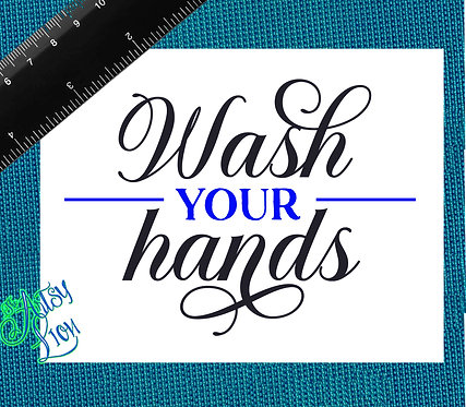 Wash your hands - 1 layer/2 color