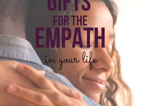 7 Gifts For the Empath in Your Life