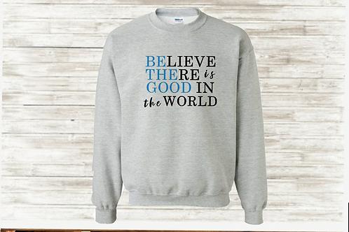 Be The Good Unisex Sweatshirt
