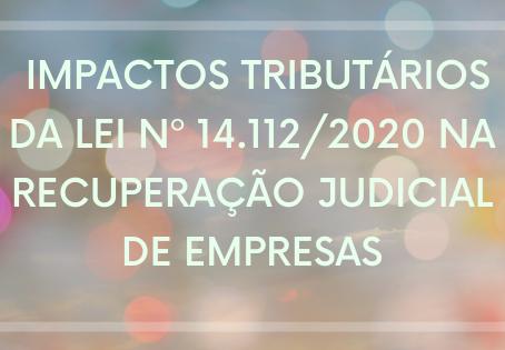 Benefícios tributários da Lei 14.112/20 e empresas em recuperação judicial