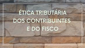Ética tributária dos contribuintes e do Fisco