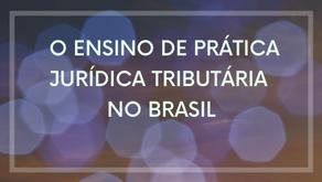 O ensino de prática jurídica tributária no Brasil