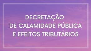 A decretação de estado de calamidade pública e seus efeitos tributários