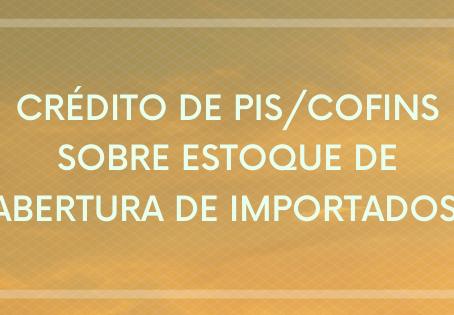 Crédito de PIS/COFINS e estoque de abertura de importados