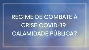O regime jurídico para o combate à crise da COVID-19