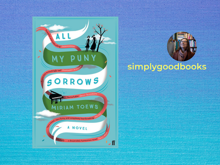All My Puny Sorrows by Miriam Toews: dark and funny