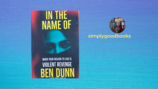 In The Name Of by Ben Dunn: unforeseen revenge and redemption