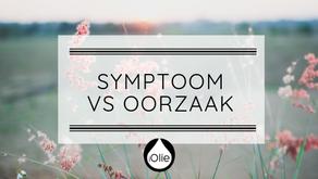 Symptoom vs Oorzaak