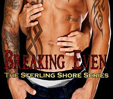 Breaking Even - Sterling Shore Series Book 5