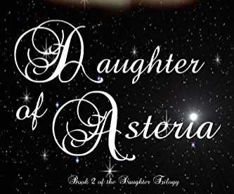 Daughter of Asteria - The Daughter Trilogy Book 2