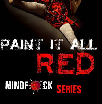 Paint It All Red - Mindf*ck Series Book 5
