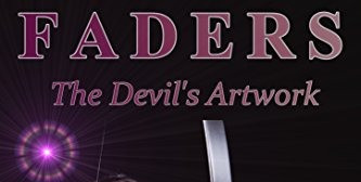 The Devil's Artwork - Faders Trilogy Book 1