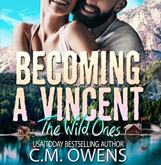 Becoming A Vincent - Wild Ones Book 1