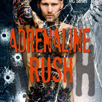Adrenaline Rush - Death Chasers MC Book 4