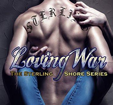 Loving War - Sterling Shore Series Book 4