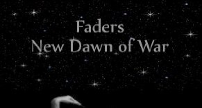 New Dawn of War - Faders Trilogy Book 2