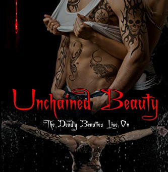 Unchained Beauty - Deadly Beauties Live On Book 5