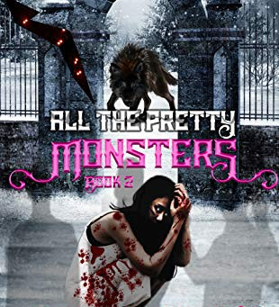 Gypsy Freak - All The Pretty Monsters Book 2