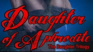 Daughter of Aphrodite - The Daughter Trilogy Book 1