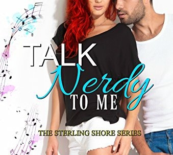 Talk Nerdy To Me - Sterling Shore Series Book 12