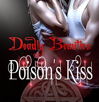 Poison's Kiss - Deadly Beauties Book 2