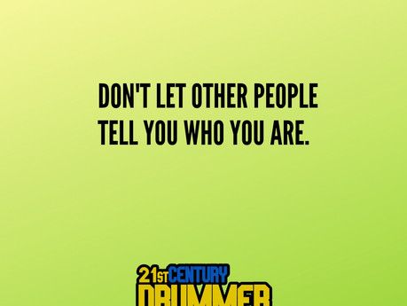 DON'T LET OTHER PEOPLE TELL YOU WHO YOU ARE.
