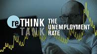 Rethink the unemployment rate   reTHINK TANK