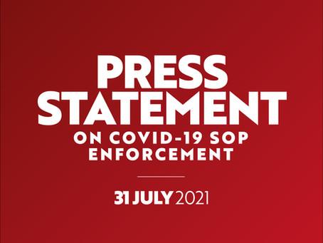 31 July 2021: Press Statement on Covid-19 SOP Enforcement