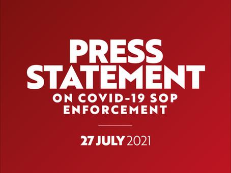27 July 2021: Press Statement on Covid-19 SOP Enforcement
