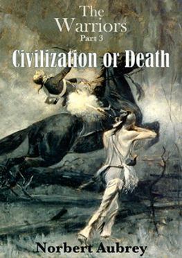 The Warriors - Part 3: Civilization or Death