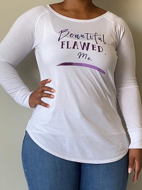 """""""Beautiful. Flawed. Me."""" Long Sleeve Tunic T-shirt"""