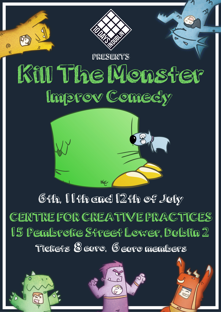 Kill The Monster-10 Days in Dublin