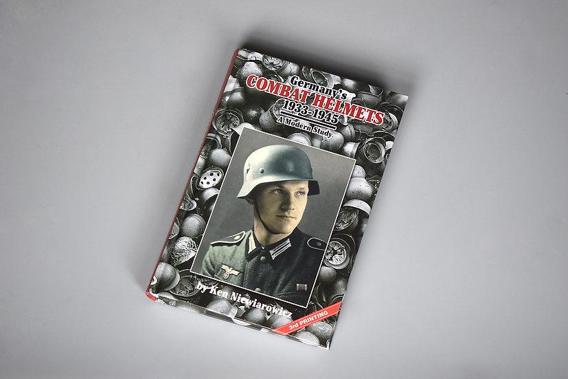 Ken Niewiarowicz: Germany's Combat Helmets 1933-1945
