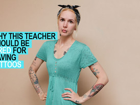 5 Reasons to Fire the UK Tattooed Teacher