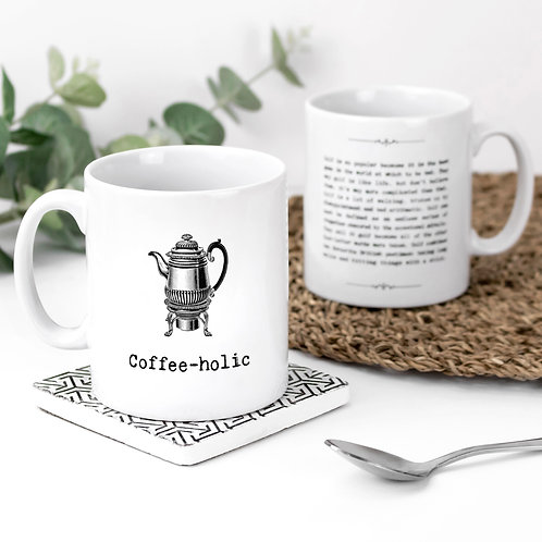 Coffee-holic Funny Quotes Mug for Coffee Drinkers