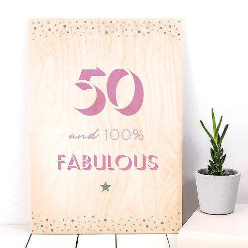 50 and Fabulous Wooden Birthday Party Plaque