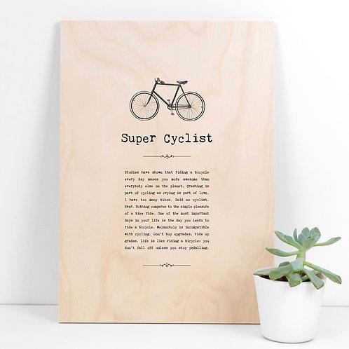 Super Cyclist A4 Wooden Quotes Plaque x 3