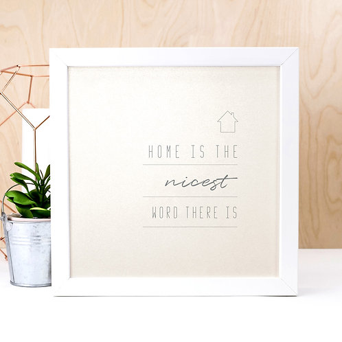 Home Is The Nicest Word Pearl Print x 3