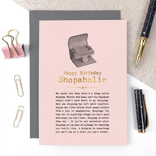 Shopaholic Luxury Foil Birthday Card with Quotes