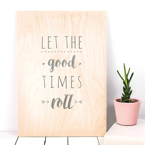 Let the Good Times Roll A4 Wooden Plaque Print x 3