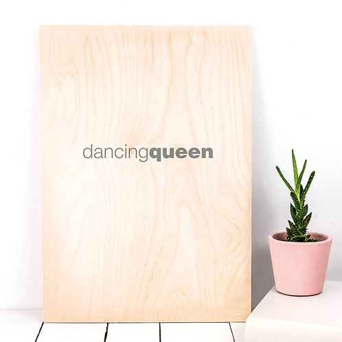 Dancing Queen Typographic Wooden Plaque