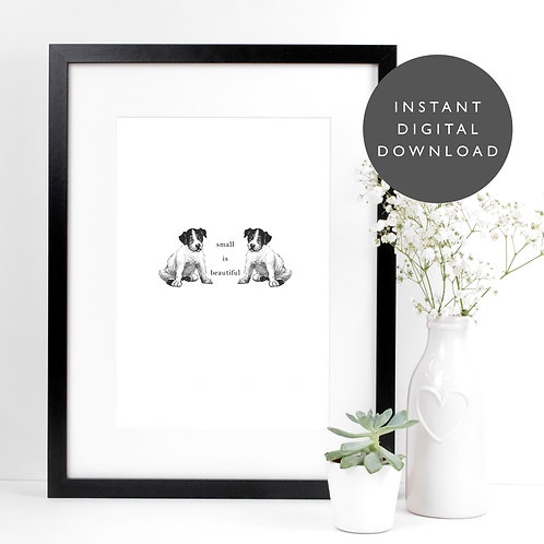 Small is Beautiful Puppy Dog A4 Printable Wall Art [DOWNLOAD ONLY]