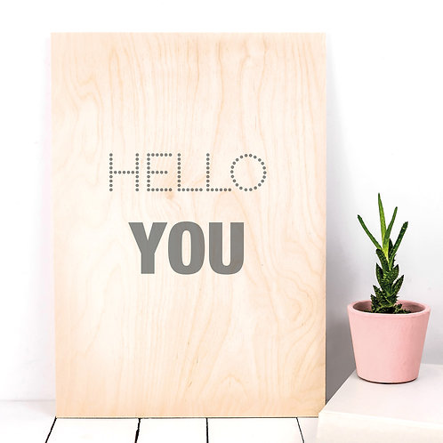Hello You Typographic Wooden Plaque