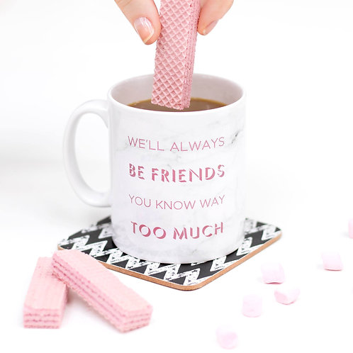 Always Friends Funny Quote Mug for Her