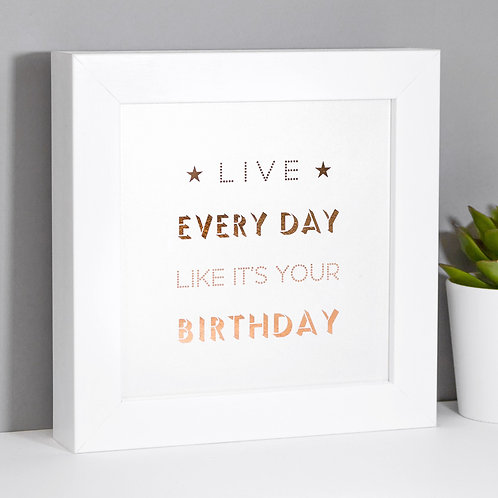 Like it's your Birthday Rose Gold Framed Print x 3