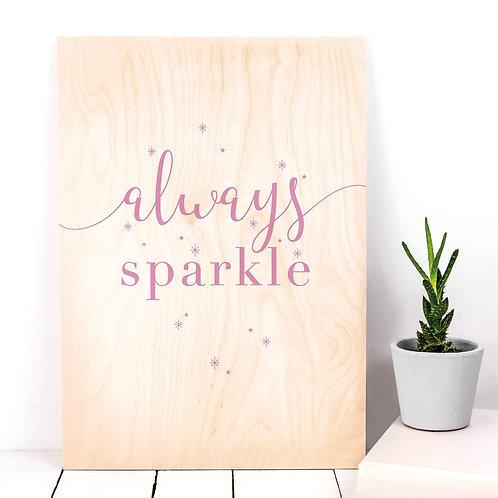 Always Sparkle Inspirational Wooden Plaque