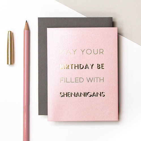 Shenanigans Mini Metallic Birthday Card | Precious Metals