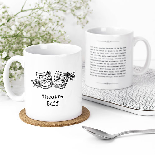 Theatre Buff Quotes Mug for Theatregoers