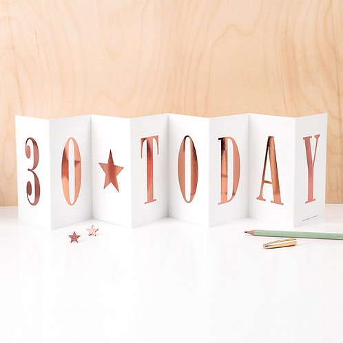 Birthday '30 TODAY' Rose Gold Foil Concertina Card