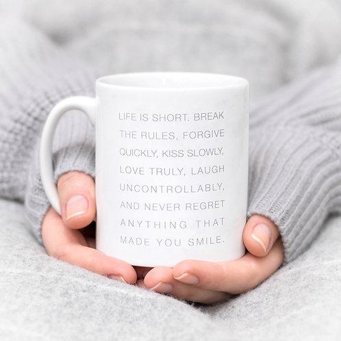 Life is Short Inspirational Quote Mug
